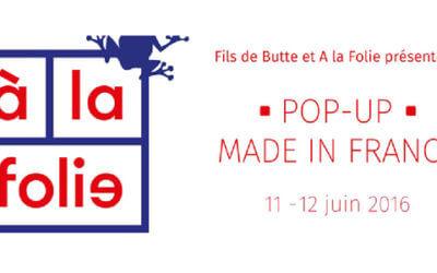 Pop-Up Made in France – Paris – Juin 2016